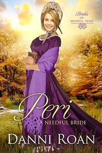 Peri (Brides of Needful Texas Book 3)