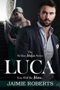 Luca: You Will Be Mine (Sicilian Mafia, #1)