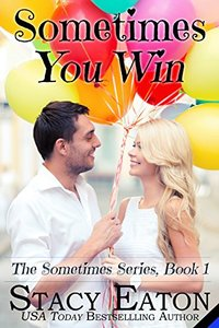 Sometimes You Win (The Sometimes Series Book 1) - Published on Aug, 2017