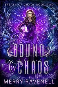 Bound By Chaos: An Epic Reverse Harem Sci-Fantasy Romance (Breath of Chaos Book 2) - Published on Jun, 2019