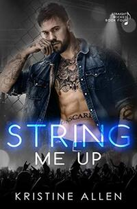 String Me Up: A Straight Wicked Novel