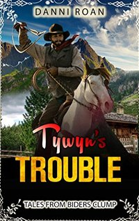 Tywyn's Trouble: Tales From Biders Clump: Book Five