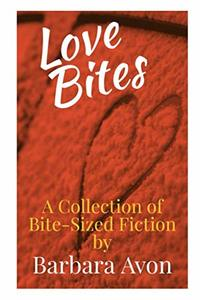 Love Bites: A Collection of Bite-Sized Fiction