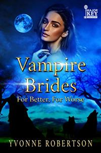 Vampire Brides: For Better, For Worse - Published on Jul, 2019
