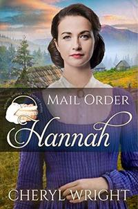 Mail Order Hannah (Widows, Brides, and Secret Babies Book 8) - Published on Apr, 2020