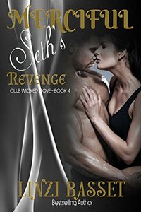 Merciful: Seth's Revenge (Club Wicked Cove Book 4)
