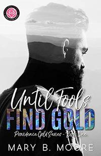 Until Fools Find Gold: A Providence Gold Series and Until Series Crossover