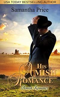 His Amish Romance: Amish Romance (Seven Amish Bachelors Book 2) - Published on Aug, 2017