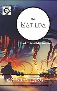 The Matilda (Matilda Series Book 1) - Published on Sep, 2018