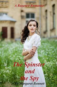 The Spinster and the Spy (A Clean Regency Historical Romance)