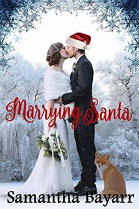 Marrying Santa: Christmas Contemporary Romance