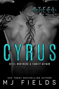 Cyrus: Steel brothers - A Family Affair (A Men of Steel Book 2) - Published on Oct, 2013