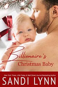The Billionaire's Christmas Baby: A Holiday Single Dad Romance
