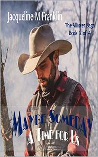 Maybe Someday (The Allister Saga-Book II of IV)