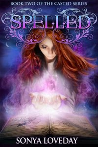 Spelled: Book 2 of the Casted Series