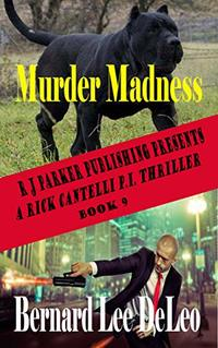 Rick Cantelli, P.I. Murder Madness (Detectives Book 9) - Published on Nov, 2018
