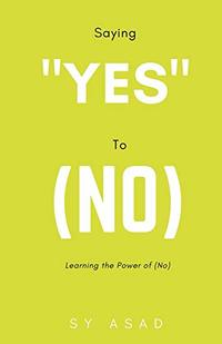 Saying Yes to No: Learning the Power of No