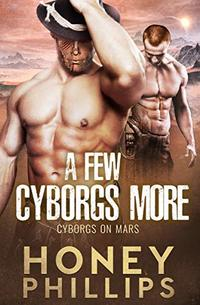 A Few Cyborgs More (Cyborgs on Mars Book 3) - Published on Apr, 2020