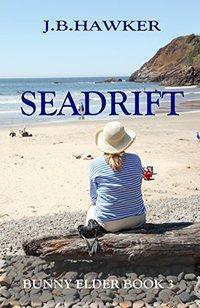 Seadrift (Bunny Elder Adventures Book 3) - Published on Oct, 2013
