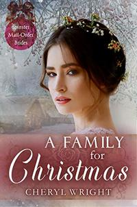 A Family for Christmas (Spinster Mail-Order Brides Book 5)