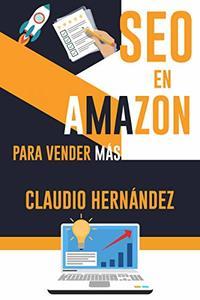 SEO EN AMAZON para vender más: SEO necesario para que tu libro se convierta en un éxito de ventas en Amazon (Spanish Edition)