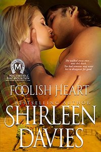 Foolish Heart (MacLarens of Fire Mountain Contemporary Book 9) - Published on Jul, 2017