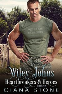 Wiley Johns (Heartbreakers & Heroes Book 6) - Published on Jul, 2018