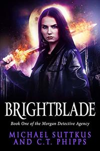 Brightblade (The Morgan Detective Agency Book 1) - Published on Nov, 2019