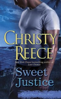 Sweet Justice: A Last Chance Rescue Novel (Last Chance Rescue (Eternal Romance) Book 7) - Published on Sep, 2011