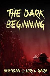 The Dark Beginning