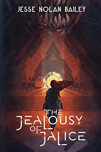 The Jealousy of Jalice (A Disaster of Dokojin Book 1) - Published on May, 2020