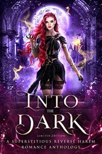 Into the Dark: A Superstitious Reverse Harem Romance Anthology