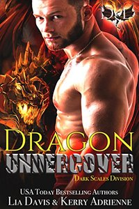 Dragon Undercover: A Dragon Shifter Romantic Suspense (Dark Scales Division Book 1)