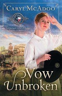 Vow Unbroken: A Novel (Texas Romance Series Book 1)