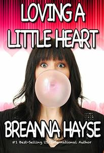 Loving A Little Heart (Little Hearts Book 2)