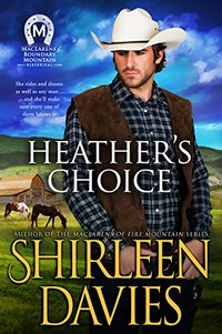 Heather's Choice (MacLarens of Boundary Mountain Book 5) - Published on Nov, 2017