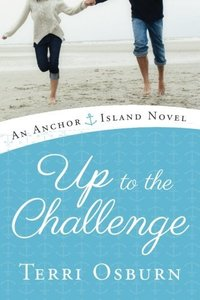 Up to the Challenge (An Anchor Island Novel Book 2)