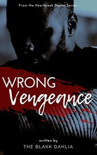 Wrong Vengeance (The Toxic Heart)