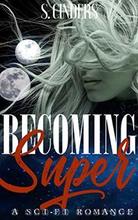 Becoming Super (Super Series Book 1) - Published on Aug, 2018