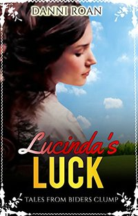 Lucinda's Luck: Tales from Biders Clump: Book Seven