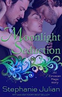 Moonlight Seduction: an Etruscan Magic novel (Magical Seduction Book 7)
