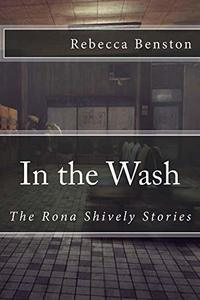 In the Wash: The Rona Shively Stories - Published on Sep, 2018