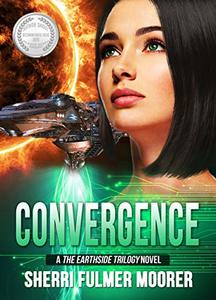 Convergence, A The Earthside Trilogy Novel (The Earthside  Trilogy)