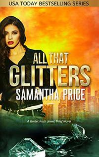 All That Glitters (Gretel Koch Jewel Thief Book 4)