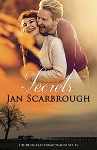 Secrets: Bluegrass Homecoming: Book 2 - Published on Nov, 2016