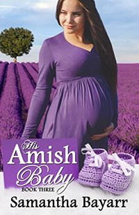 His Amish Baby: Amish Hearts (Amish Christian Romance Book 3)