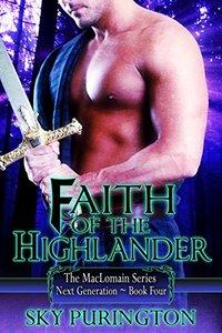 Faith of the Highlander (The MacLomain Series: Next Generation Book 4)