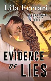 Evidence of Lies (KnightGuard Security Book 3)