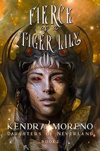 Fierce as a Tiger Lily (Daughters of Neverland Book 2) - Published on Jul, 2020