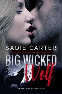 Big Wicked Wolf (Shadowpeak Wolves Book 1)